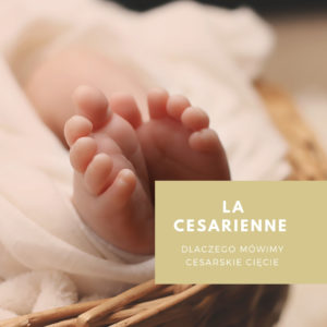 Dlaczego mówimy cesarskie cięcie, po francusku – la cesarienne?
