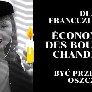 Dlaczego po francusku mówimy o kimś, kto jest przesadnie oszczędny, że oszczędza nawet na ogarkach świeczek?