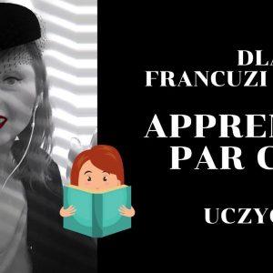 Dlaczego Francuzi mówią: uczyć się sercem – apprendre par cœur, by powiedzieć nauczyć się na pamięć?