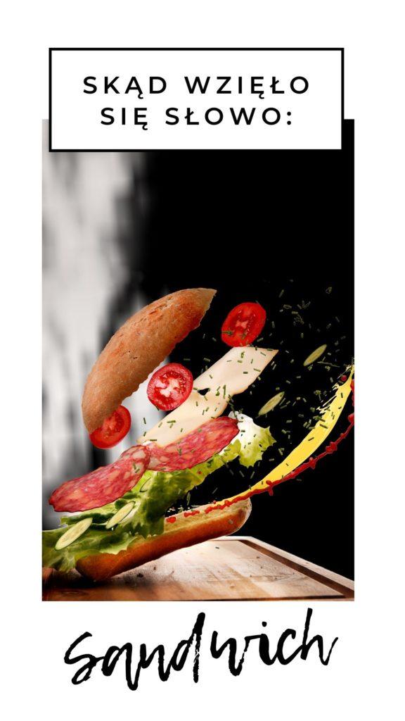 Skąd wzięło się słowo: sandwich, po francusku i po angielsku kanapka
