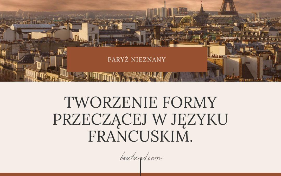 TWORZENIE FORMY PRZECZACZEJ W JEZYKU FRANCUSKIM