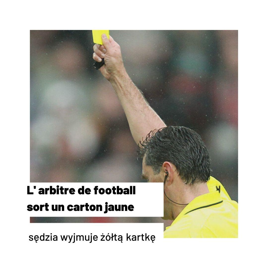 FRANCUSKI CZASOWNIK SORTIR Co łączy arbitra piłkarskiego i osobę, zajmującą się przeprowadzkami? Na poważnie.