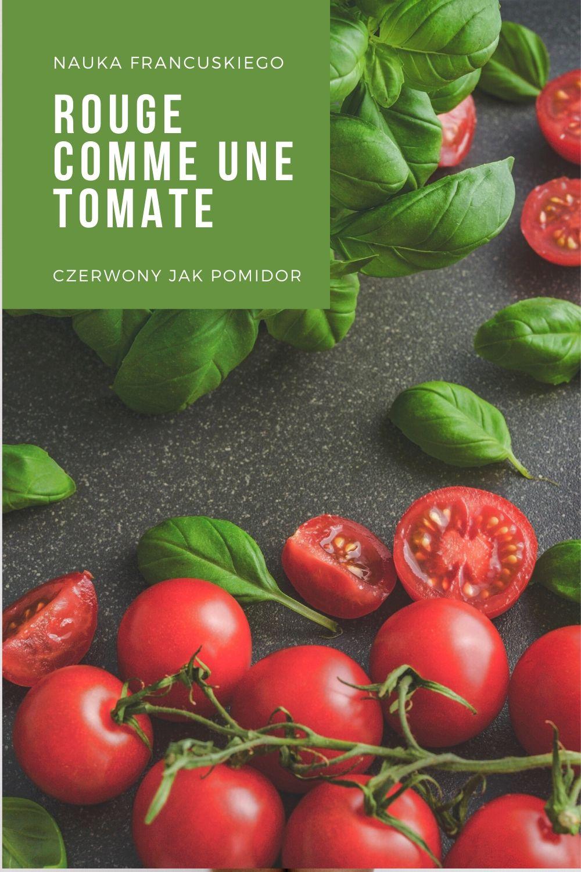 Francuskie porównania ze słówkiem comme: sage comme une image, rouge comme une tomate itp