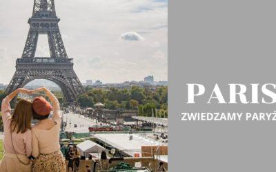 Zwiedzamy Paryż