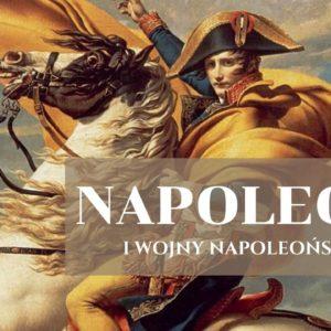 Dlaczego fascynuje mnie Napoleon? Anegdotki z czasów napoleońskich.