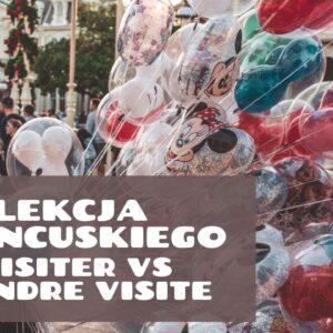 2 Francuskie Zwroty, Które Łatwo Między Sobą Pomylić: visiter versus rendre visite.